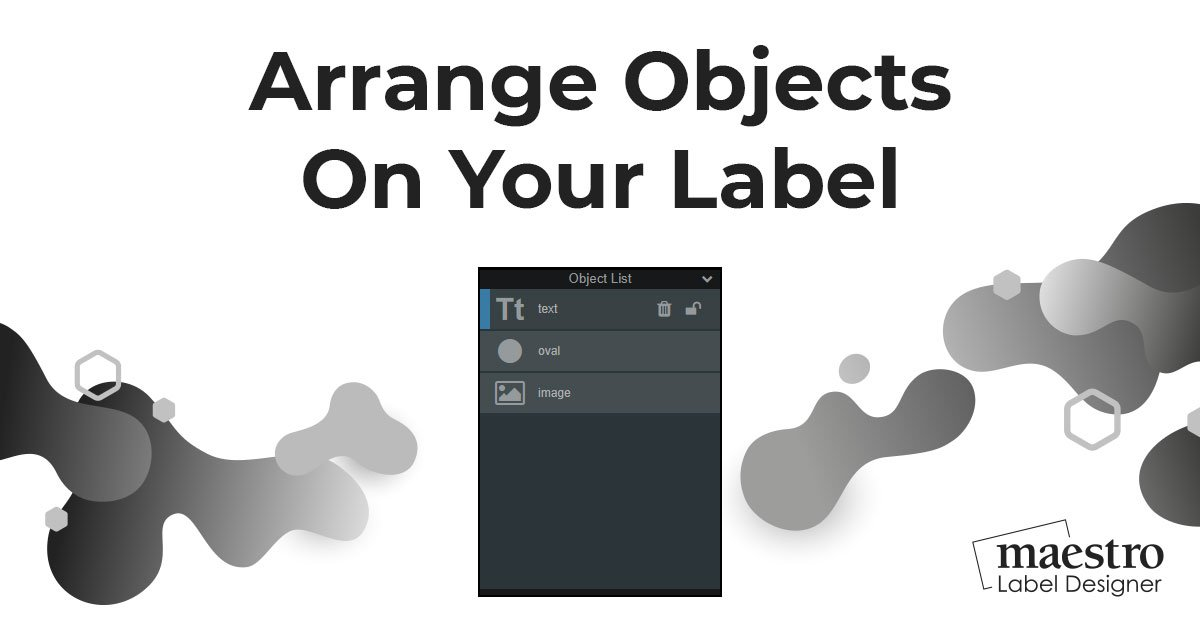 How to rotate, layer, and align objects in Maestro Label Designer