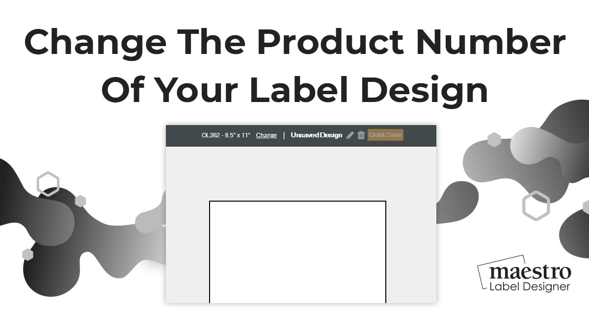 How to change the product number associated with your label design in Maestro Label Designer