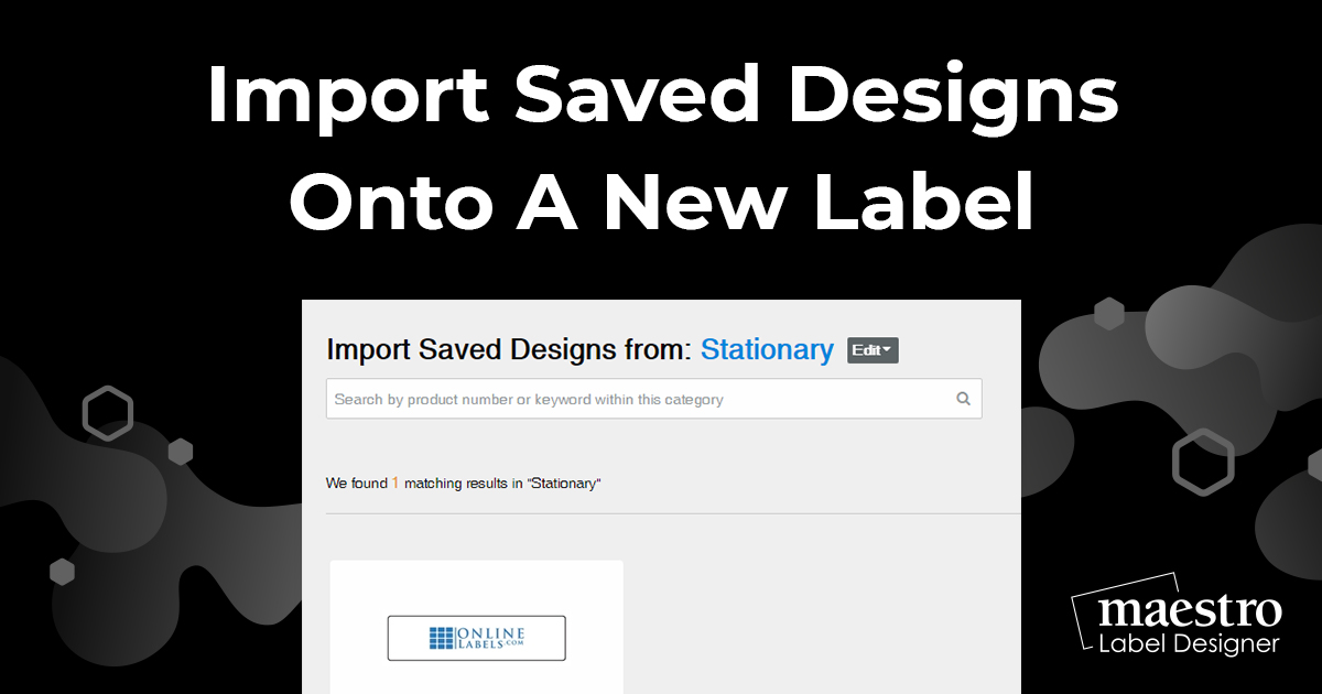 How to import an existing design onto a new label shape/size/product