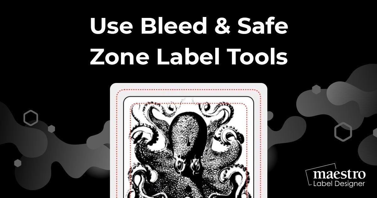 Turning the bleed and safe zone guidelines on and off in Maestro Label Designer