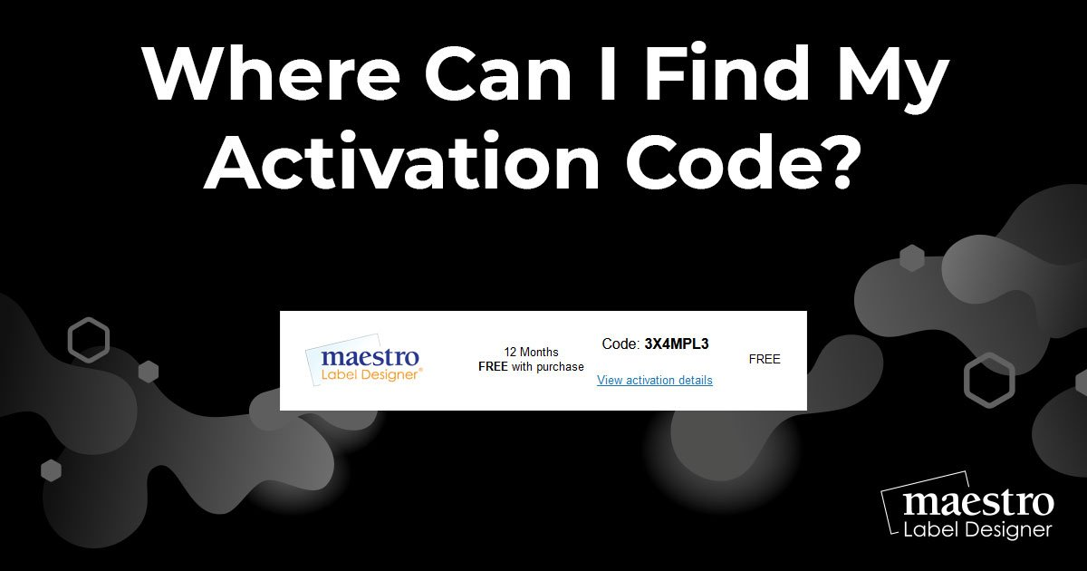 How to find your activation code for Maestro Label Designer