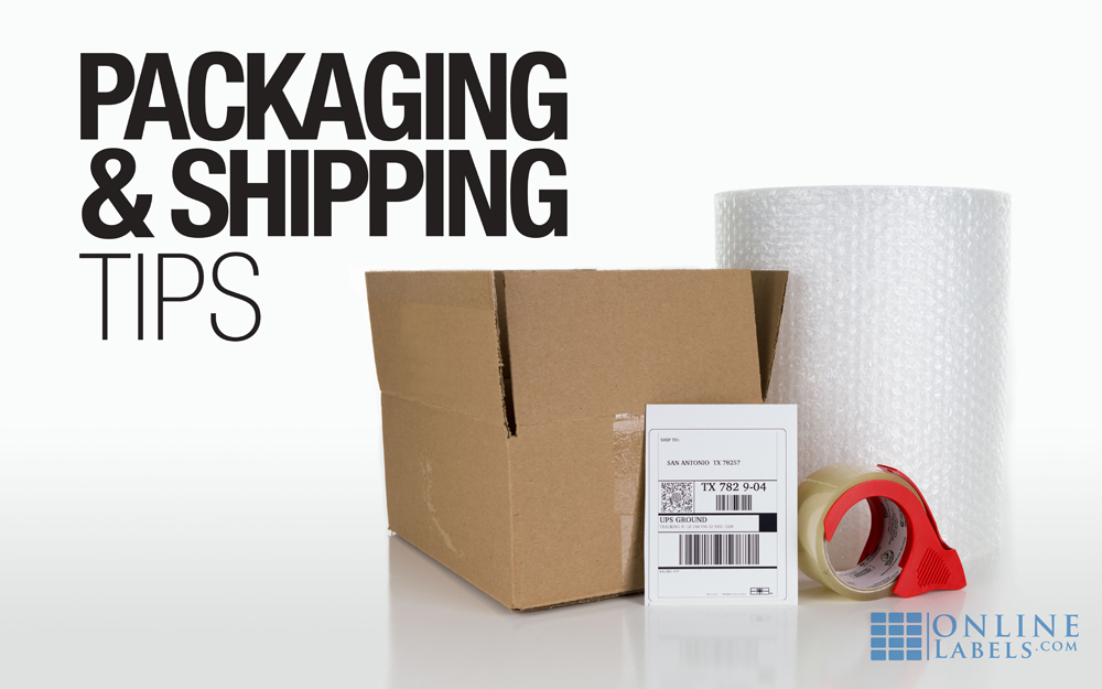 Shipping and packaging tips