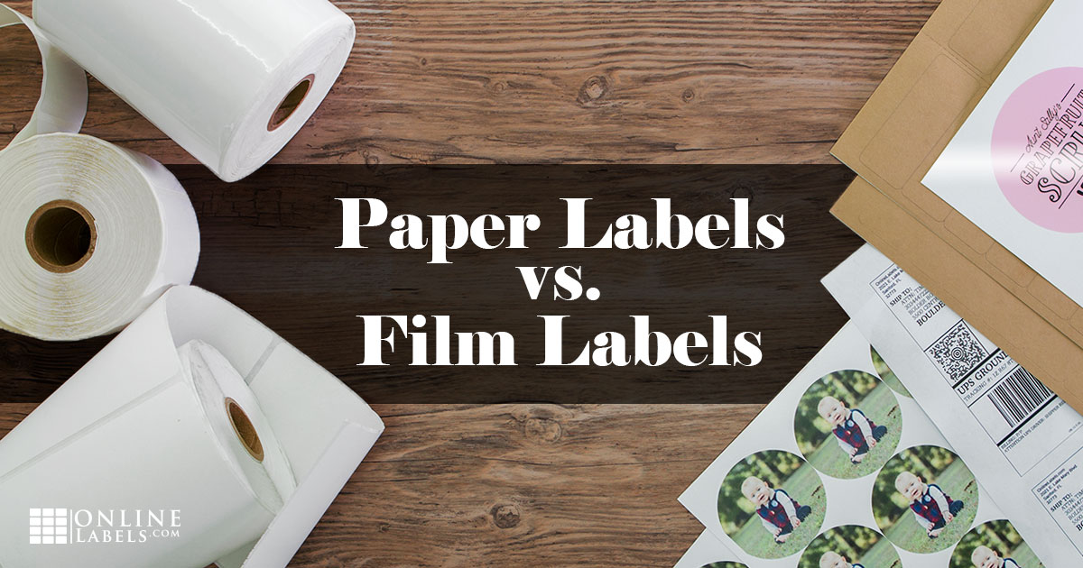 Paper Labels vs. Film Labels