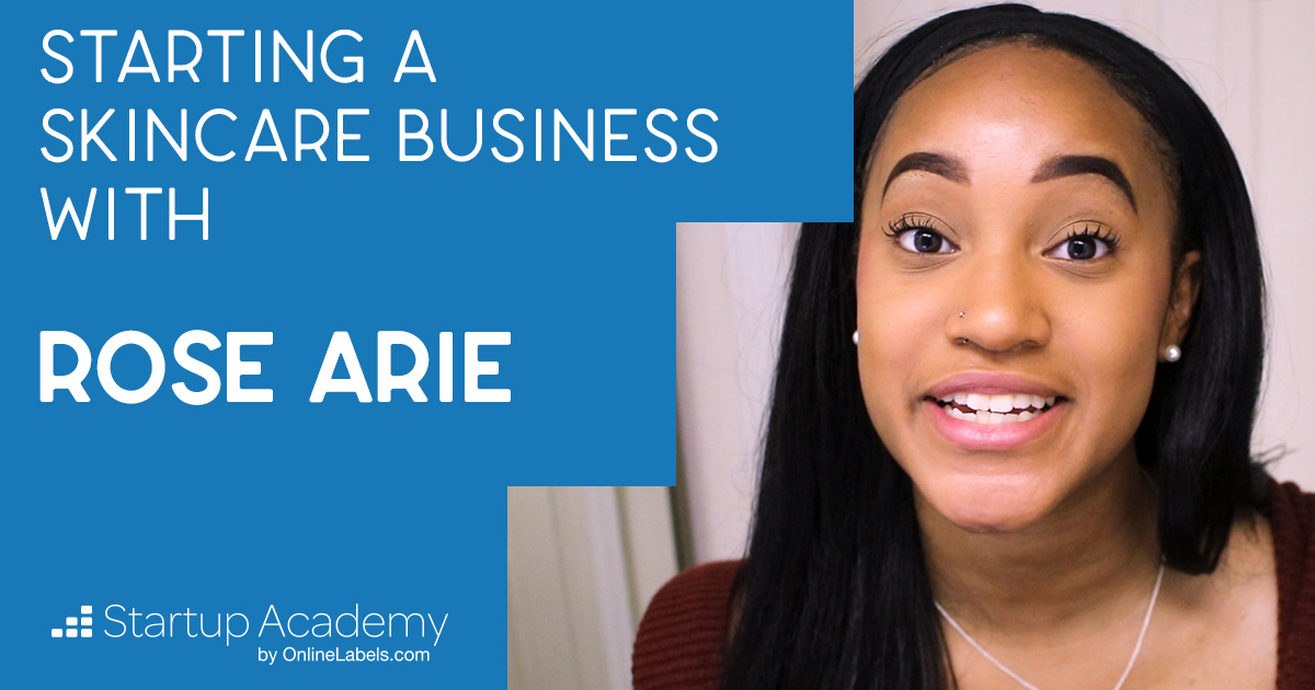 How To Start A Skincare Business [Startup Academy Featuring Rose Arie Beauty]
