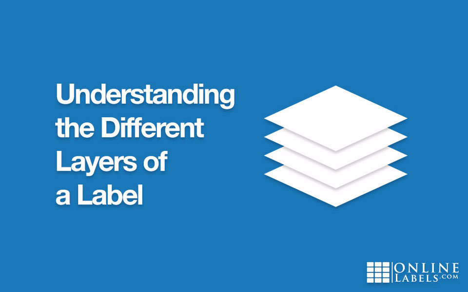 Understanding the Different Layers of a Label