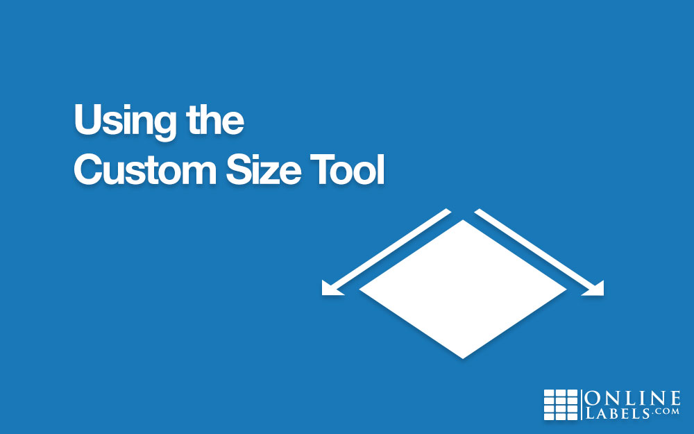 Using the Custom Size Tool