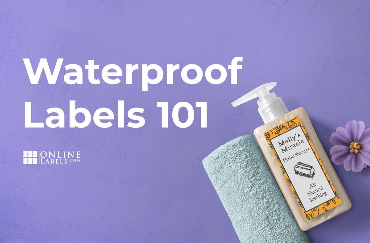 Everything You Ever Wanted To Know About Waterproof Labels
