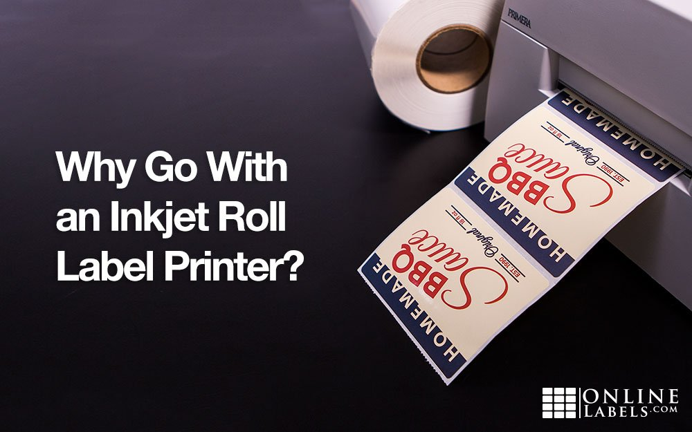 Why Go With an Inkjet Roll Label Printer?